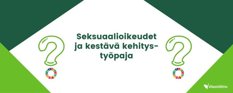 Seksuaalioikeudet ja kestävä kehitys- työpaja